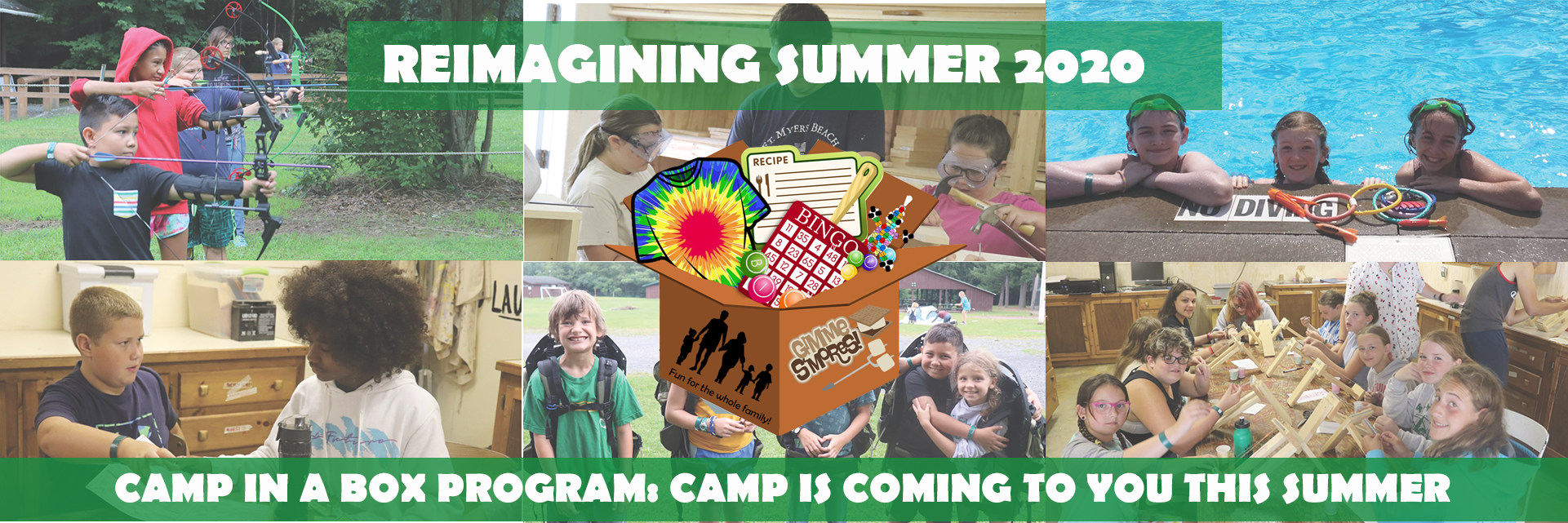 reimagining summer 2020 through Camp in a Box. Camp is coming to you this summer. Box graphic over faded photos of youth at camp.